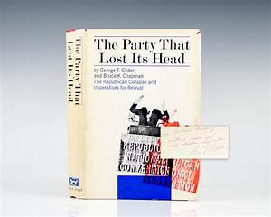 The Party That Lost Its Head: The Republican Collapse and ...