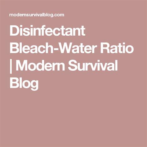 Disinfectant Bleach-Water Ratio | Modern Survival Blog