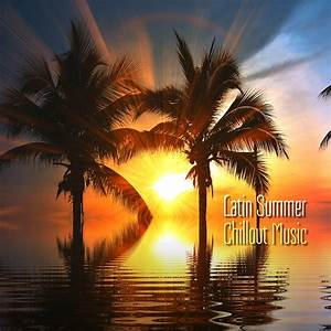 Latin Summer Chillout Mp3 Music Download | Music2relax.com