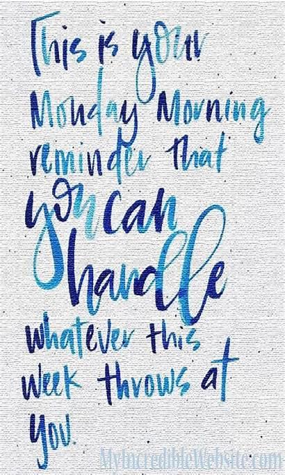 Monday Motivation Week Handle Reminder Morning Whatever