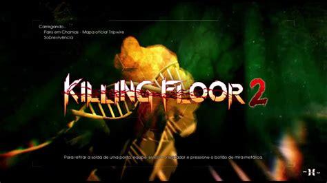killing floor 2 xp killing floor 2 como passar modo inferno na terra e ganhar xp ilimitado