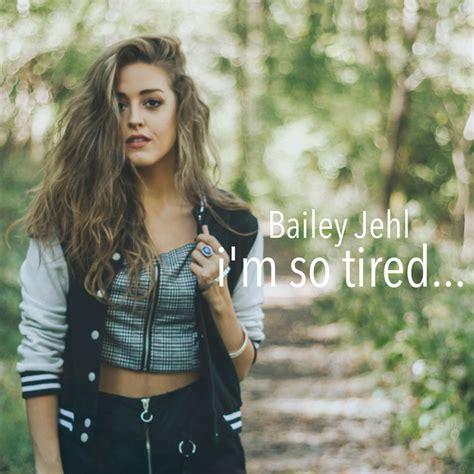 im  tired  bailey jehl  spotify
