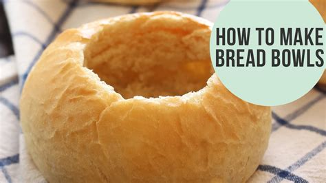 how to make dough how to make homemade bread bowls youtube