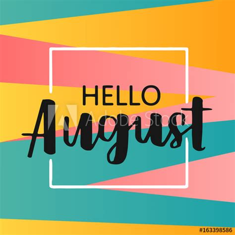 Hello august on bright abstract background. Colorful ...