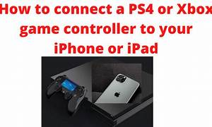 How To Connect A Ps4 Or Xbox Game Controller To Your
