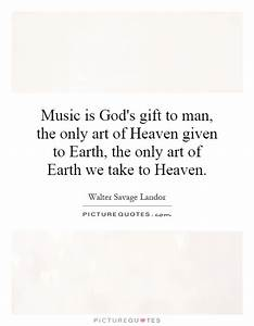 Music is God... Manly Music Quotes