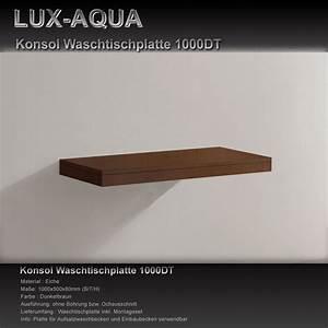 Waschtischplatte Holz Für Aufsatzwaschbecken : lux aqua holz waschtischplatte waschtischkonsole 1000dt ~ Sanjose-hotels-ca.com Haus und Dekorationen