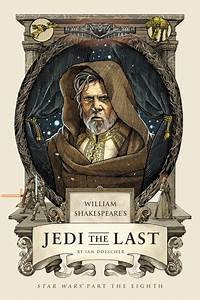 'The Last Jedi' Shakespeare Adaptation Coming July 10th ...