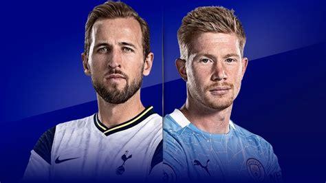 Tottenham vs Manchester City: Will Spurs stake Premier ...