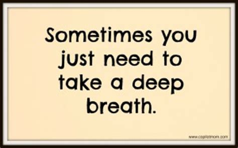 take time to breathe quotes quotesgram