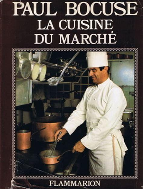 la cuisine du march 233 en hommage 224 alfred gu 233 rot by paul bocuse reviews discussion bookclubs