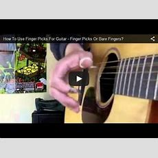 How To Use Finger Picks For Guitar  Finger Picks Or Bare Fingers? Youtube