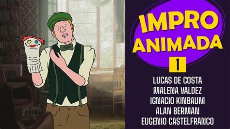 Impro Animada - Episodio 1 - YouTube
