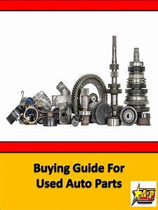 Buying Guide For Used Auto Parts By A U0026p Auto Parts