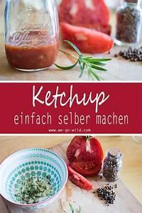 Tomatenketchup Selbst Machen : ketchup selber machen ohne zucker schnelles tomatenketchup rezept ~ Watch28wear.com Haus und Dekorationen