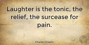 Charlie Chaplin... Pain And Laughter Quotes