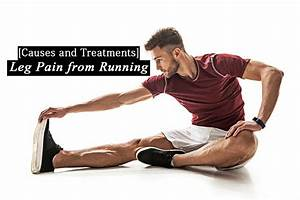 Lower Leg Pain After Running  Guide Of Causes And Treatments