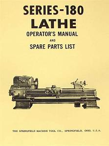 Springfield 180 Series Metal Lathe Operator  U0026 Parts Manual