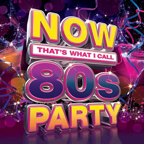 Now That's What I Call 80's Party  Now That's What I Call