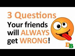 3 questions your friends will ALWAYS get wrong!! (with ...