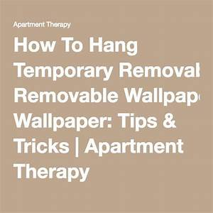 Tips & Tricks for Hanging Temporary Removable Wallpaper ...