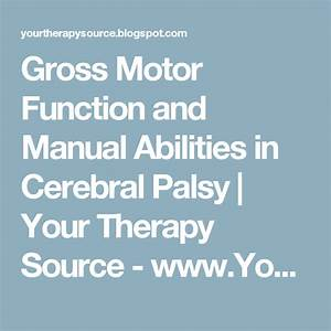 Gross Motor Function And Manual Abilities In Cerebral