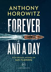 Forever And A Day UK Cover Art Revealed Bond Lifestyle
