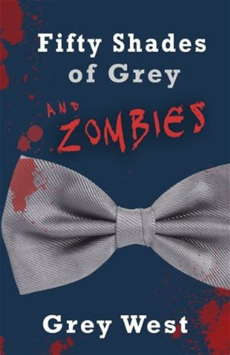 fifty shades  grey  zombies  grey west reviews