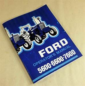 Ford 5600 6600 7600 Tractor Operators Owners Manual