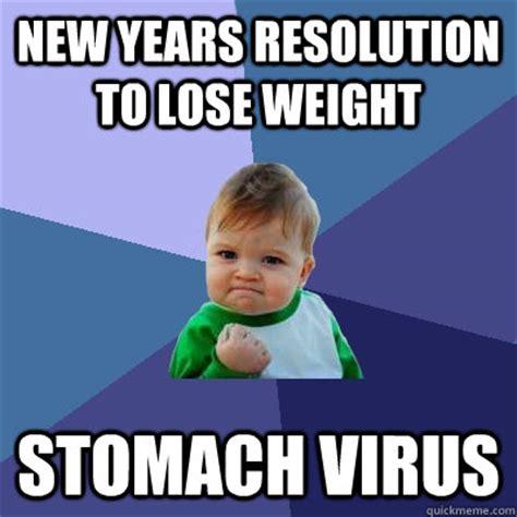 Meme Virus - new years resolution to lose weight stomach virus success kid quickmeme