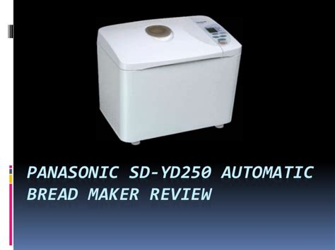 Automatic Resume Maker by Panasonic Sd Yd250 Automatic Bread Maker Review