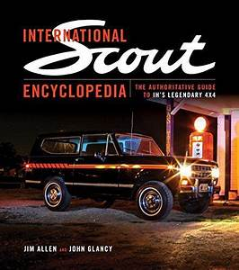 International Scout Encyclopedia  The Authoritative Guide    S      Amazon Com  Dp