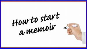 How To Start A Memoir Great Examples From Popular Memoirs