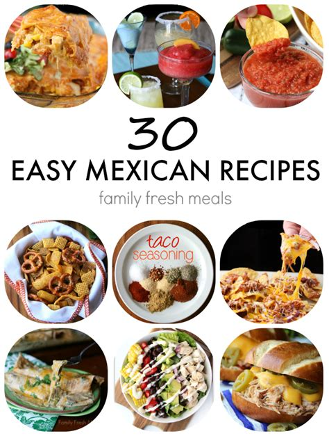 30 Easy Mexican Recipes  Family Fresh Meals