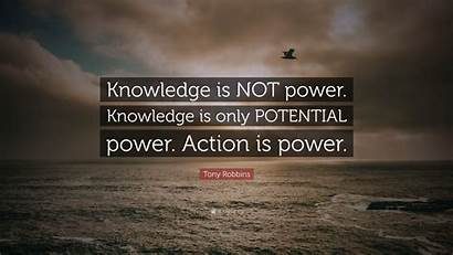 Knowledge Power Action Robbins Tony Potential Quote