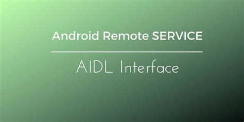 android service android remote service tutorial aidl how to structure the