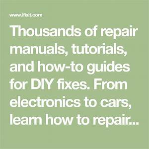 Thousands Of Repair Manuals  Tutorials  And How