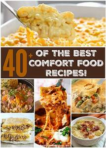 40+ of the BEST Comfort Food Recipes Kitchen Fun With My