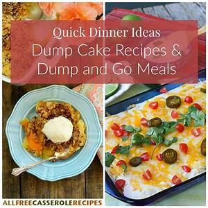 15 Quick Dinner IdeasDump Cake Recipes and Dump and Go