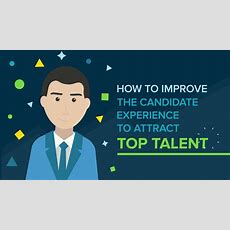 How To Improve The Candidate Experience To Attract Top Talent Youtube