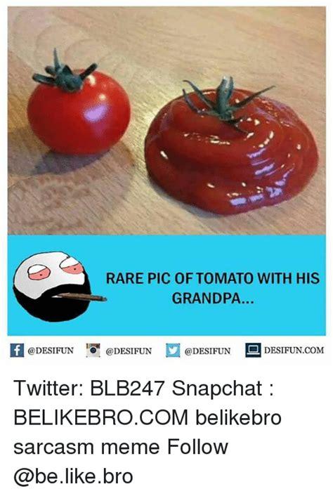 Tomato Meme - 25 best memes about tomatoe tomatoe memes