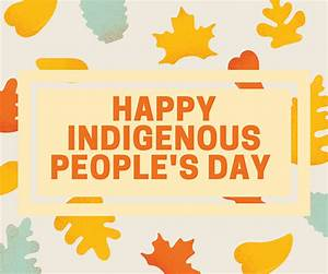 Happy Indigenous People's Day! :: CiAM.edu