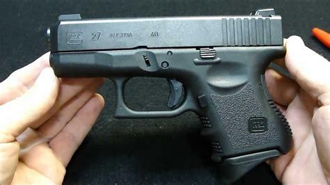 Glock 27 40 Cal Compact Pistolintended Edc Youtube