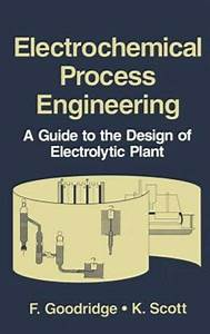 Electrochemical Process Engineering   A Guide To The