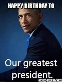 Obama Happy Birthday Meme - president obama birthday