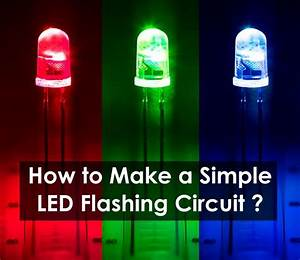 How To Make A Simple Led Flashing Circuit Using 555 Timer Ic
