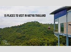 15 Places To Visit In Hatyai Thailand
