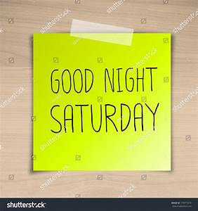 Good Night Saturday Sticky Paper On Stock Photo 179971670 ...