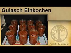 Einkochen Im Dampfgarer : krisenvorrat einkochen gulasch im glas einwecken einmachen youtube ~ Buech-reservation.com Haus und Dekorationen
