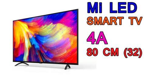 smart tv 80 cm mi led smart tv 4a 80 cm 32